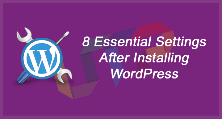 8 Essential Things To Do After Creating A WordPress Blog