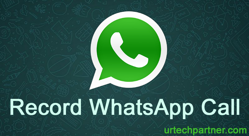 Record WhatsApp Call on Android/iPhone Devices